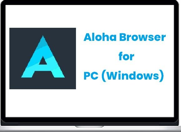 Aloha Browser for PC (Windows & Mac)